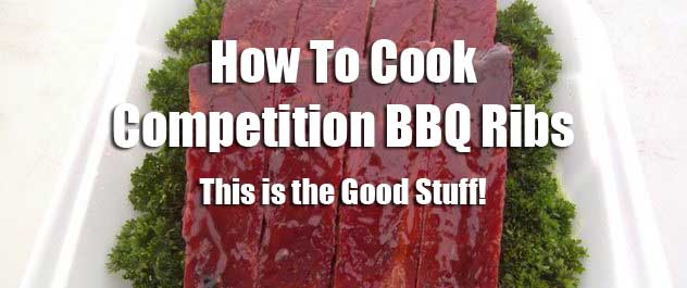 How To Cook Competition BBQ Ribs You'll Walk With